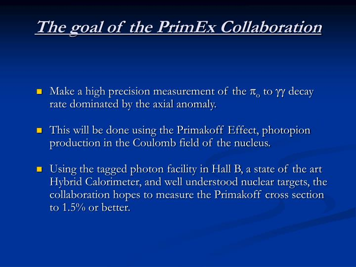 The goal of the primex collaboration