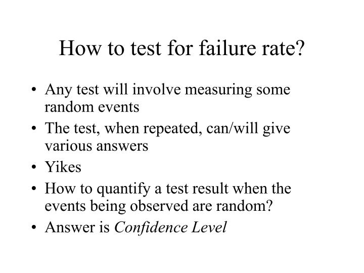 How to test for failure rate