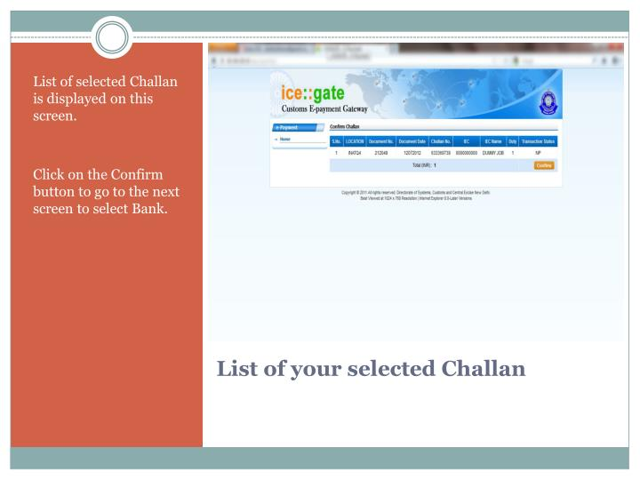 List of selected Challan is displayed on this screen.