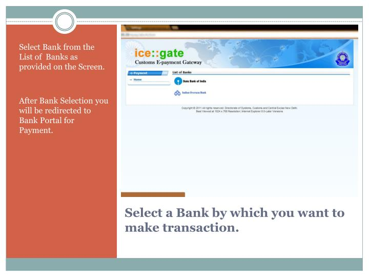 Select Bank from the List of  Banks as provided on the Screen.