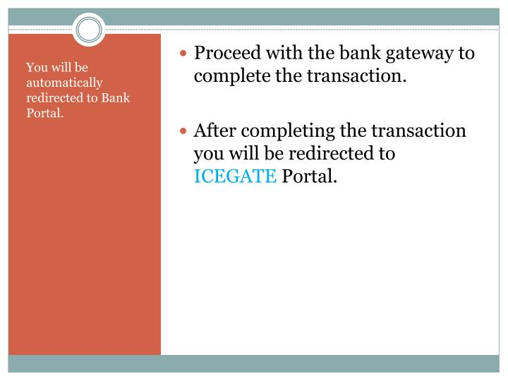 Proceed with the bank gateway to complete the transaction.