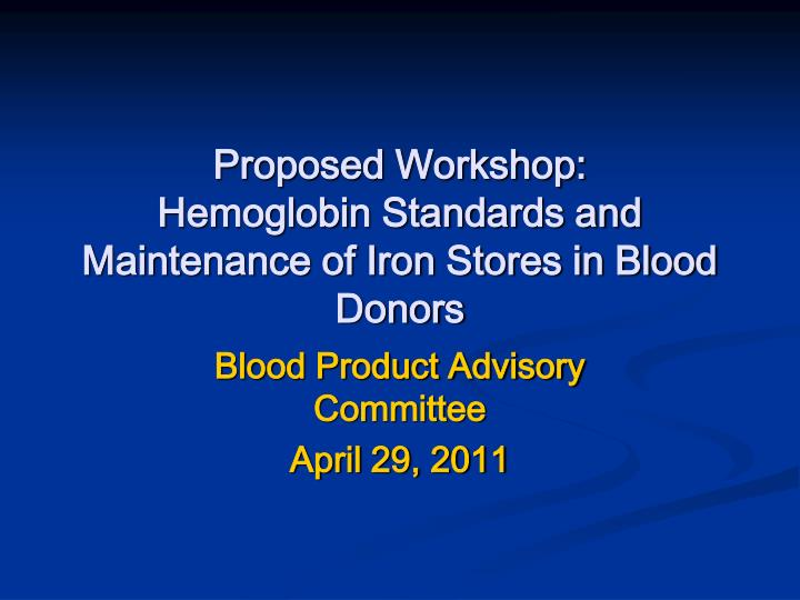 Proposed workshop hemoglobin standards and maintenance of iron stores in blood donors