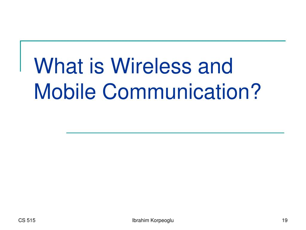 What is Wireless and Mobile Communication?