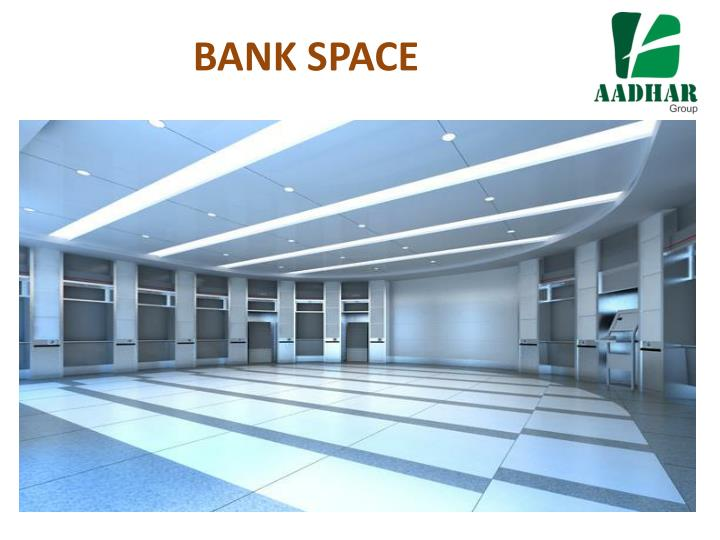 BANK SPACE