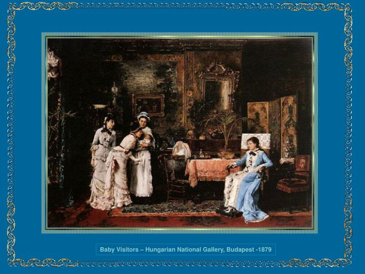 Baby Visitors – Hungarian National Gallery, Budapest -1879