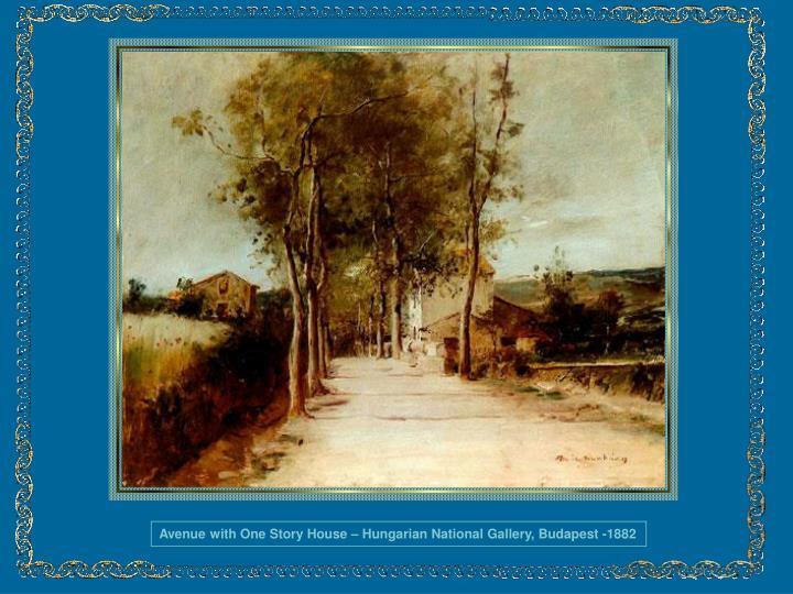 Avenue with One Story House – Hungarian National Gallery, Budapest -1882