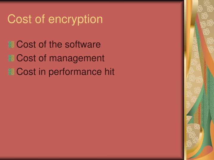 Cost of encryption