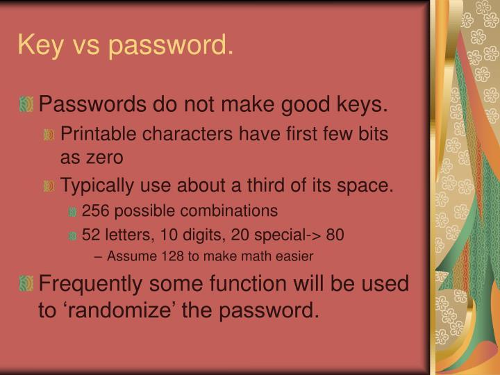 Key vs password.