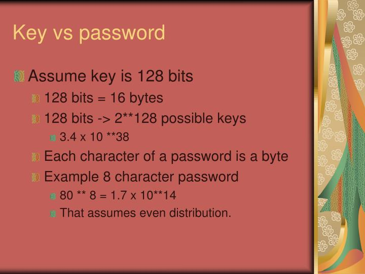 Key vs password