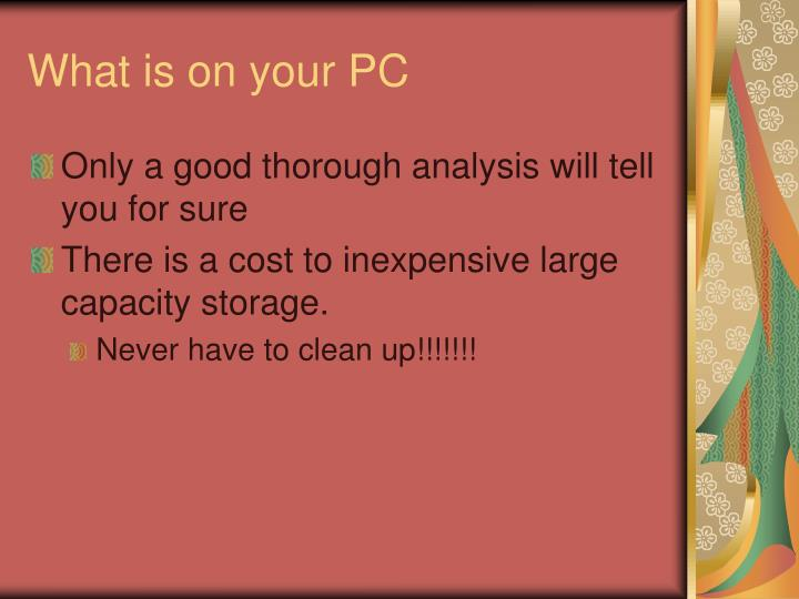 What is on your PC