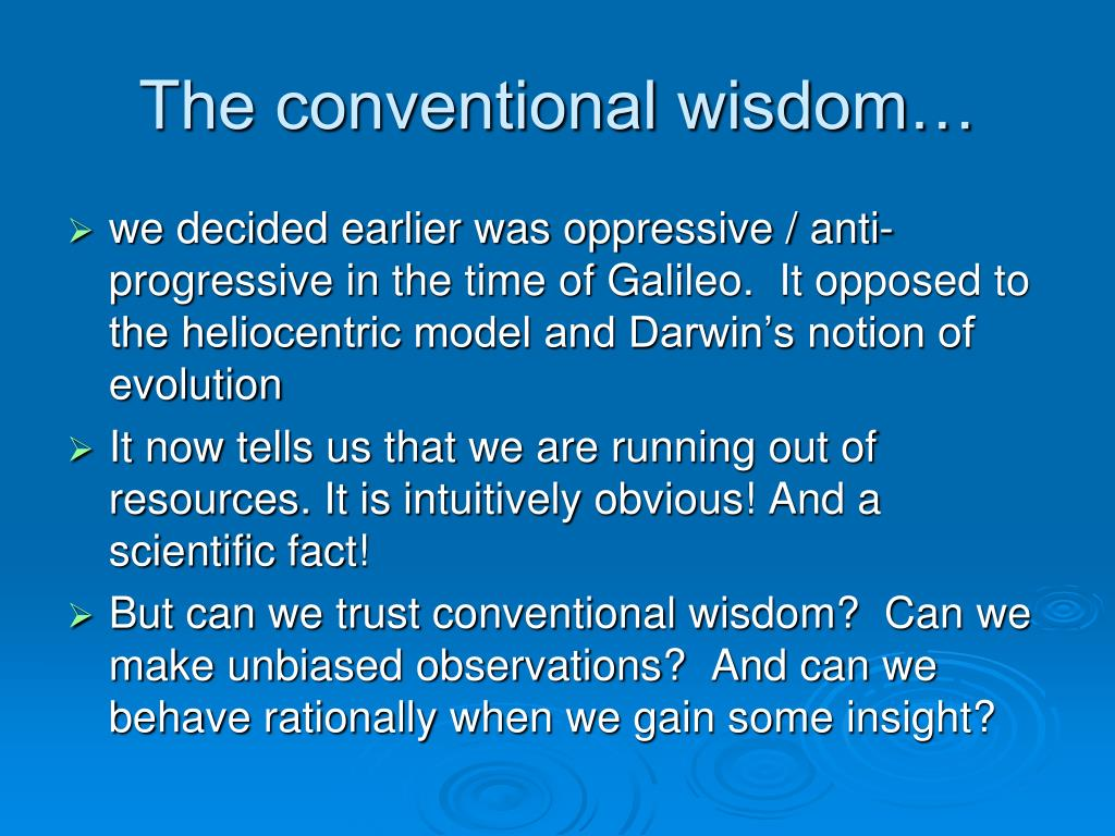 The conventional wisdom…