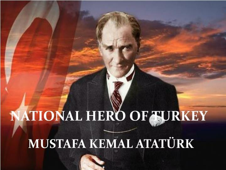 NATIONAL HERO OF TURKEY