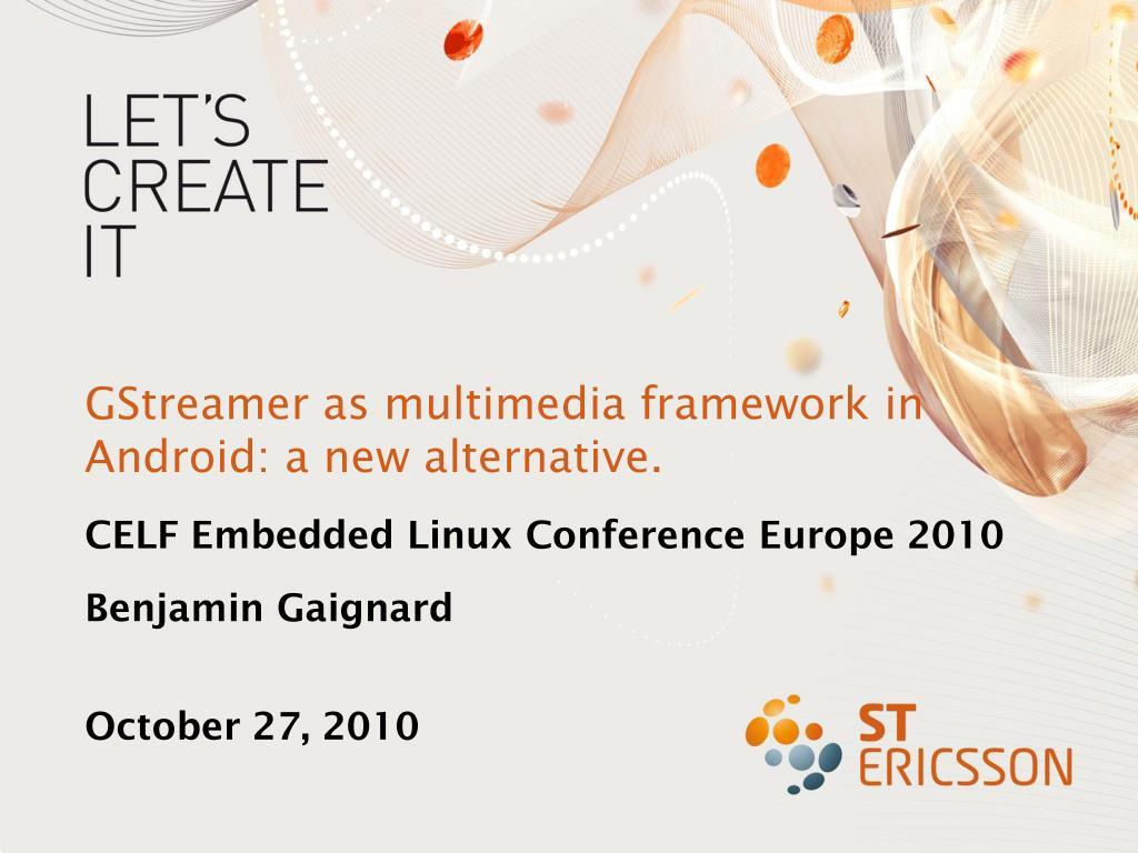 GStreamer as multimedia framework in Android: a new alternative.