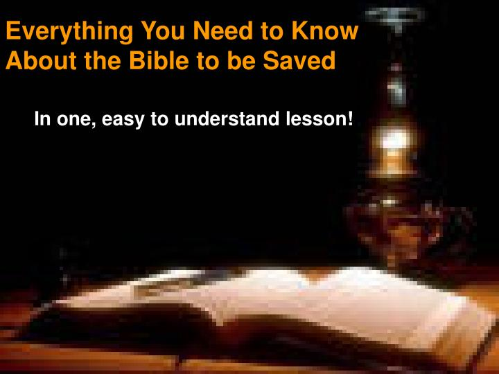 Everything You Need to Know About the Bible to be Saved