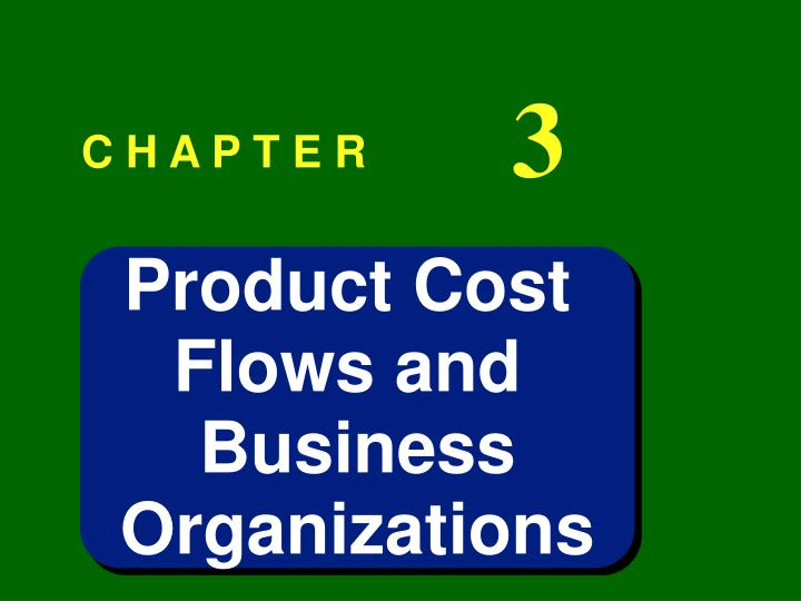 Product cost rflows and rbusiness rorganizations