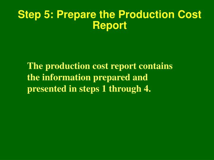 Step 5: Prepare the Production Cost Report