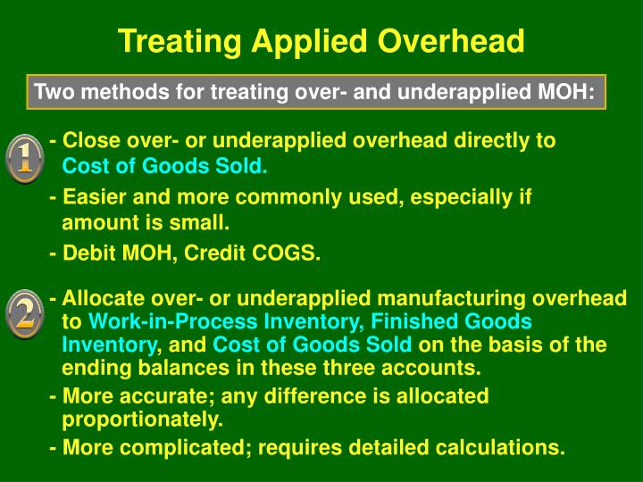 - Close over- or underapplied overhead directly to