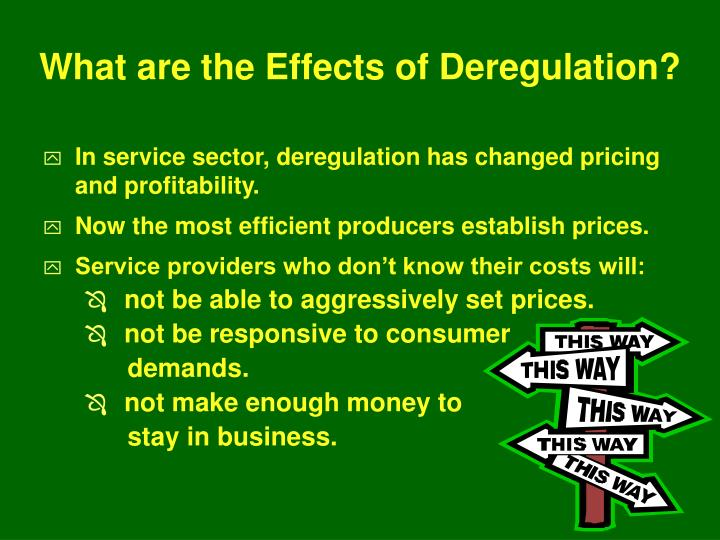 What are the Effects of Deregulation?