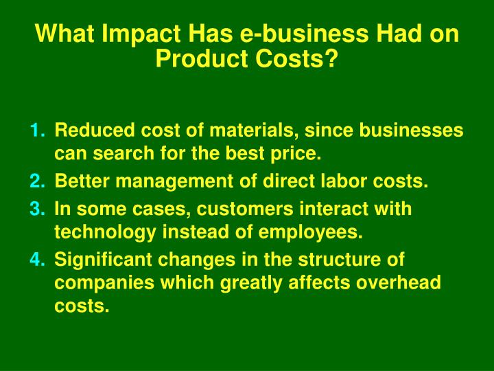 What Impact Has e-business Had on Product Costs?