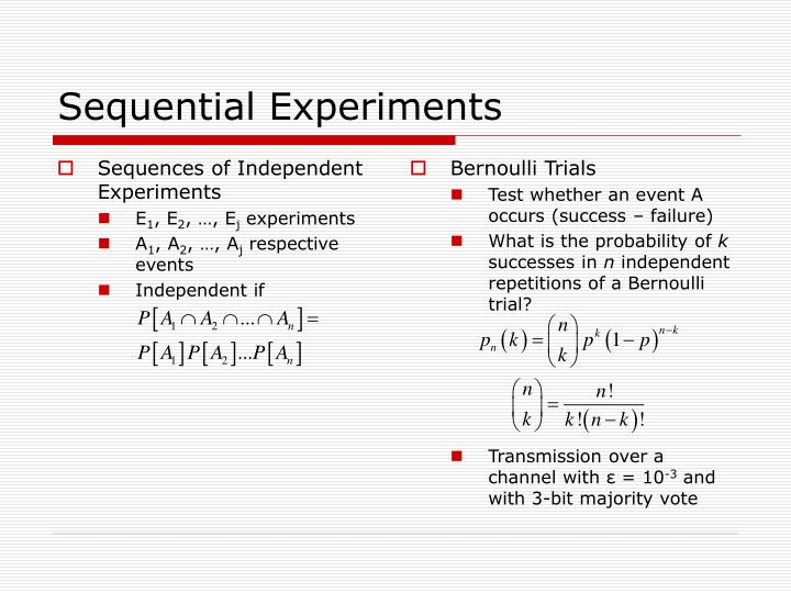 Sequences of Independent Experiments