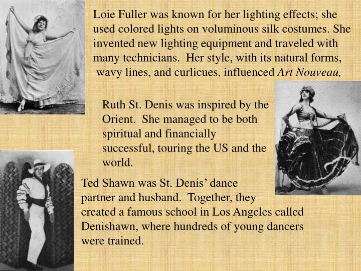 Loie Fuller was known for her lighting effects; she