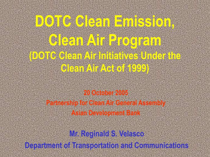 Dotc clean emission clean air program dotc clean air initiatives under the clean air act of 1999