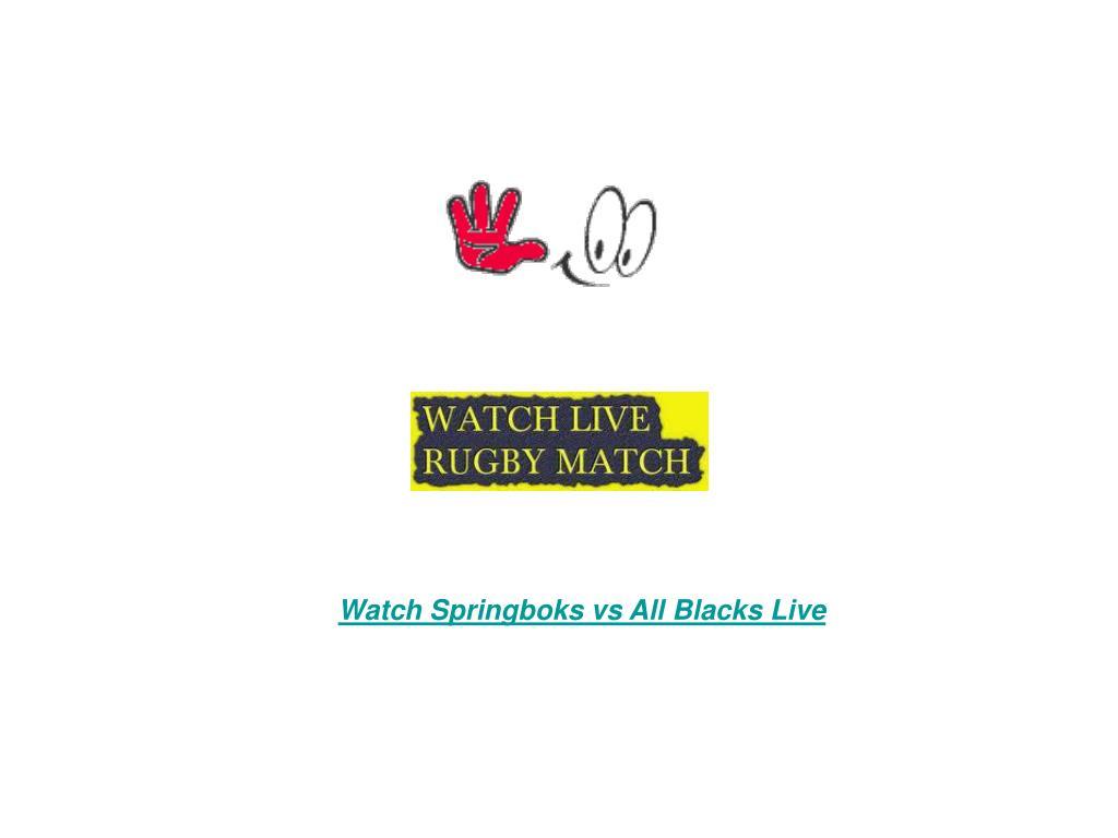 Watch Springboks vs All Blacks Live