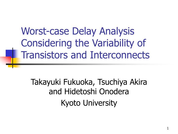 Worst case delay analysis considering the variability of transistors and interconnects