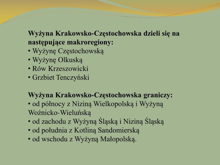 Wyżyna Krakowsko-Częstochowska dzieli się na następujące makroregiony: