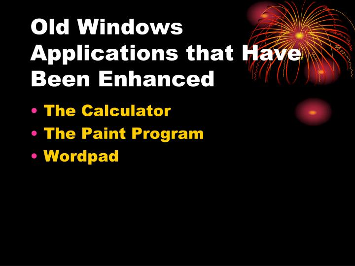 Old Windows Applications that Have Been Enhanced