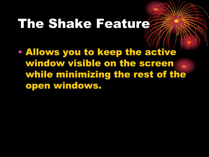 The Shake Feature