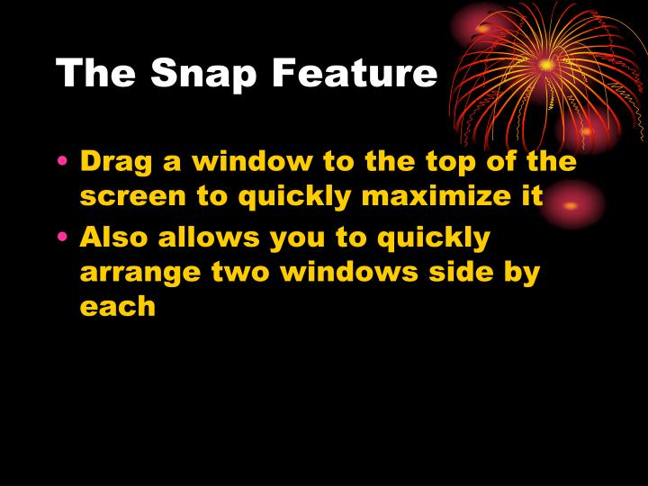 The Snap Feature