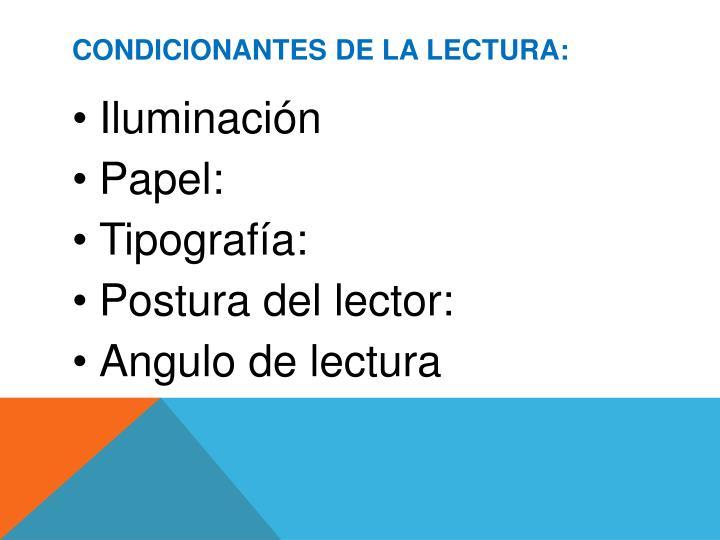CONDICIONANTES DE LA LECTURA: