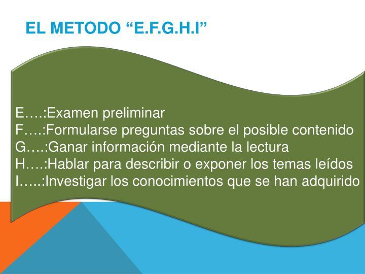 "EL METODO ""E.F.G.H.I"""