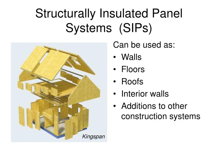 Structurally Insulated Panel Systems  (SIPs)