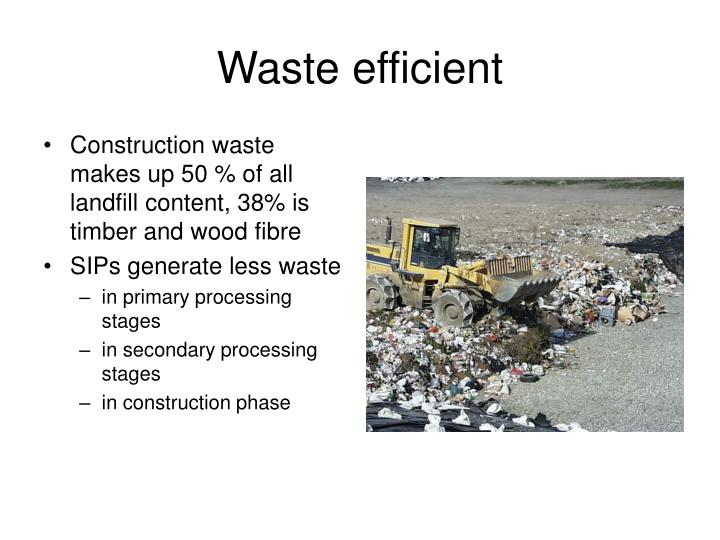 Waste efficient