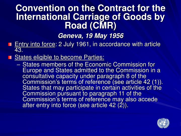 Convention on the Contract for the International Carriage of Goods by Road (CMR)
