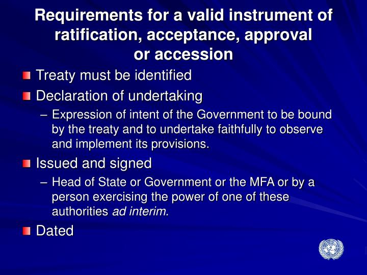 Requirements for a valid instrument of ratification, acceptance, approval
