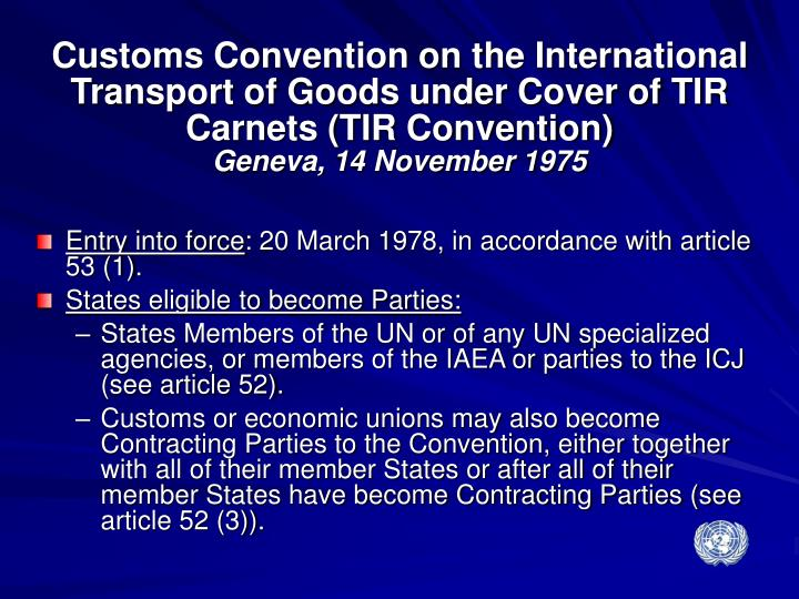 Customs Convention on the International Transport of Goods under Cover of TIR Carnets (TIR Convention)