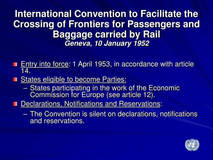 International Convention to Facilitate the Crossing of Frontiers for Passengers and Baggage carried by Rail