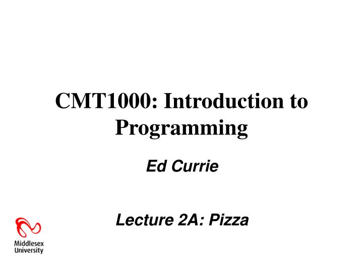 Cmt1000 introduction to programming