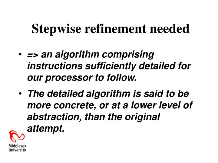 Stepwise refinement needed