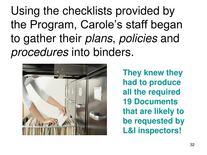 Using the checklists provided by the Program, Carole's staff began to gather their