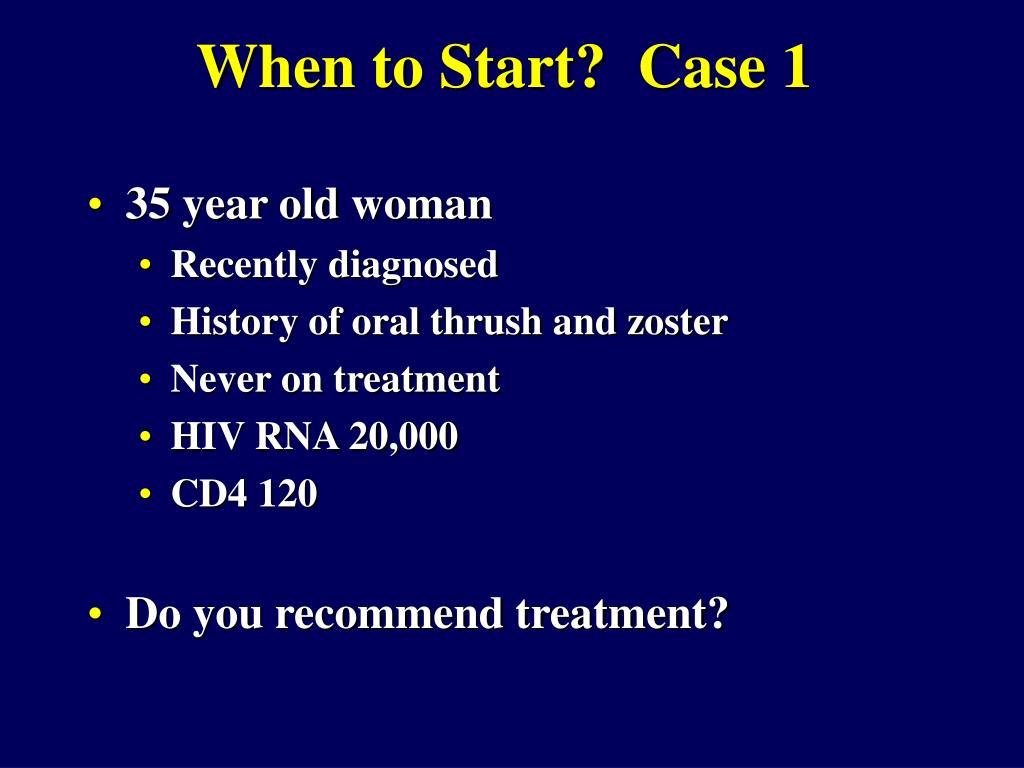 When to Start?  Case 1