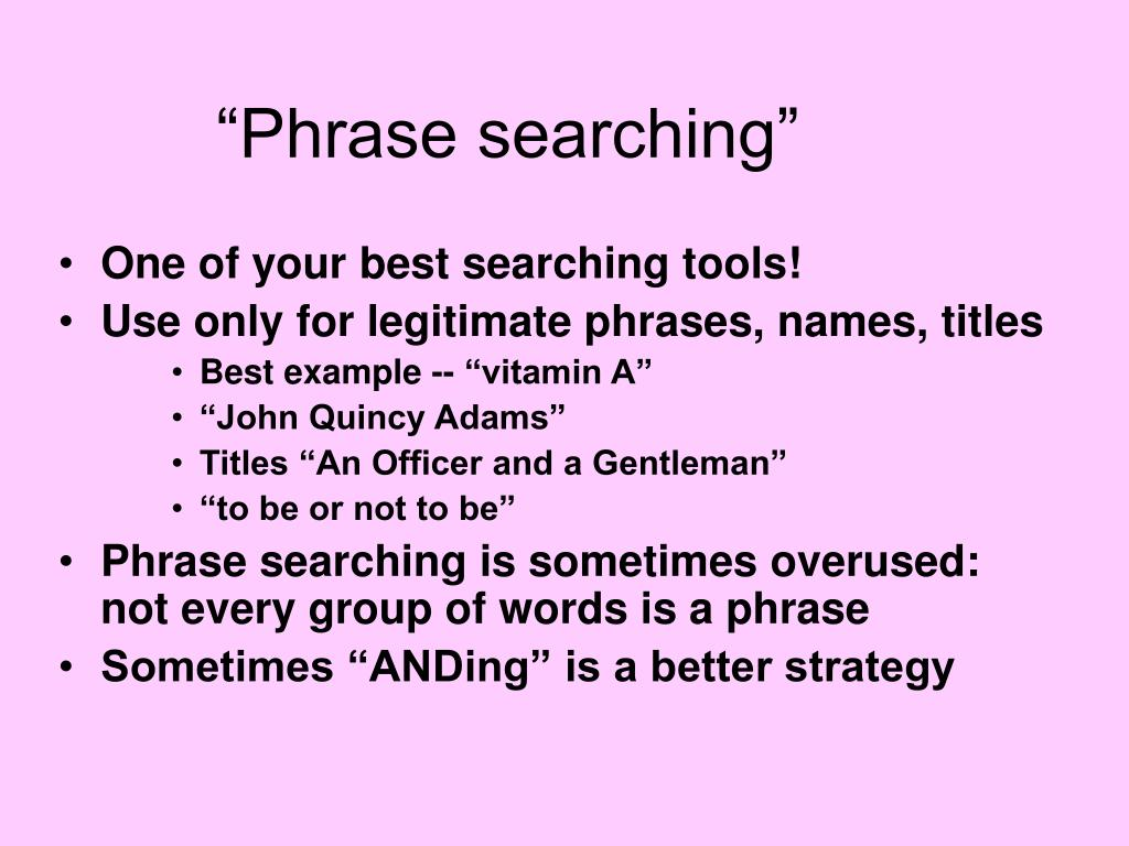 """Phrase searching"""