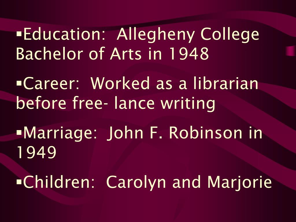 Education:  Allegheny College Bachelor of Arts in 1948