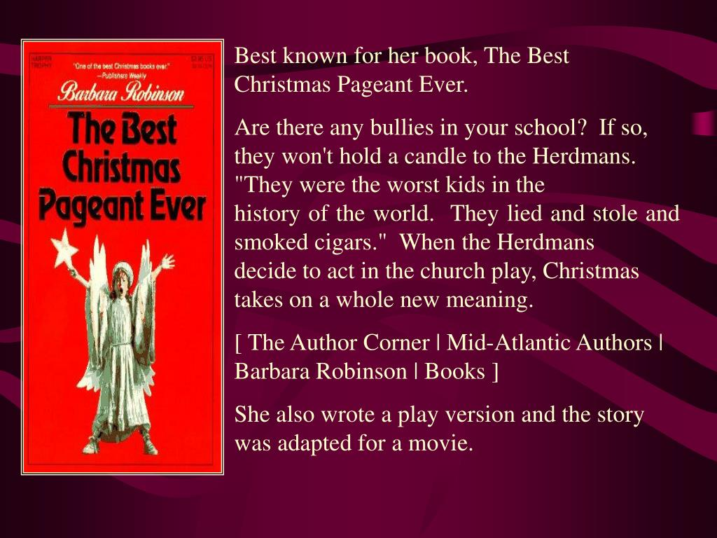 Best known for her book, The Best Christmas Pageant Ever.
