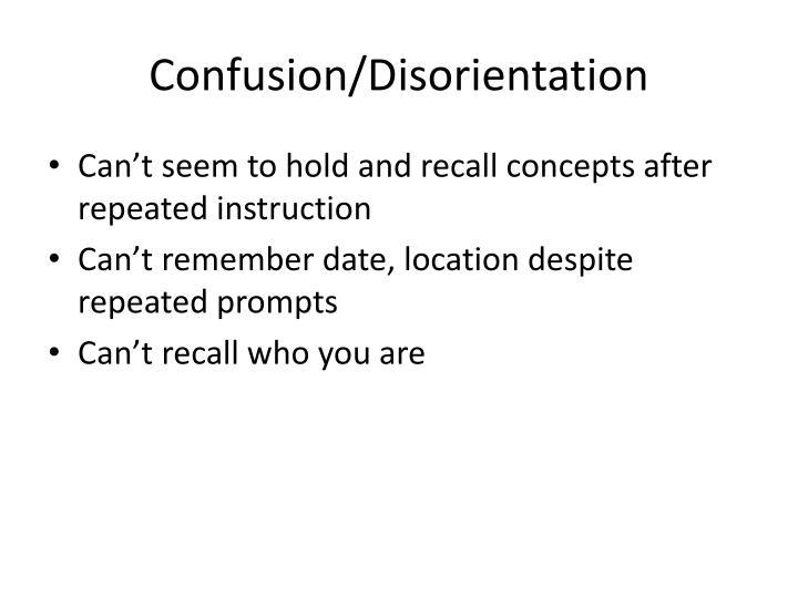 Confusion/Disorientation