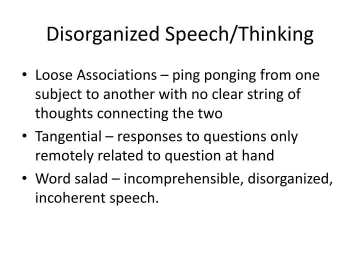 Disorganized Speech/Thinking