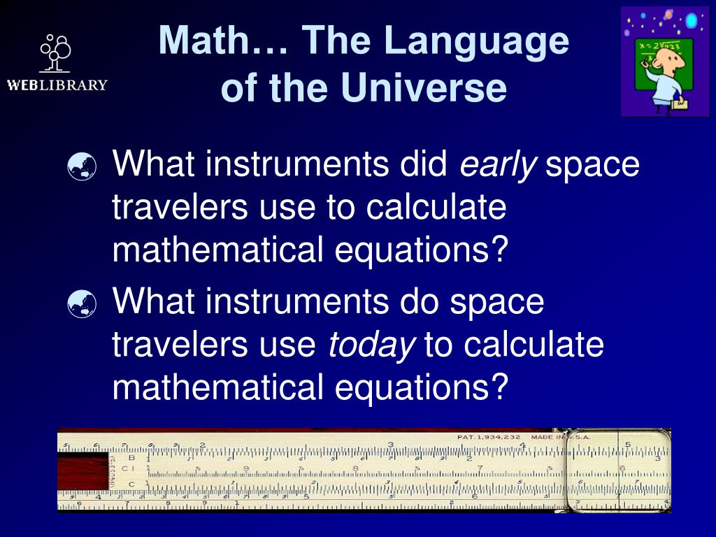 Math… The Language        of the Universe